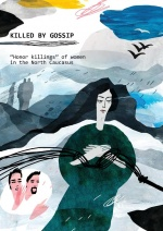 "Killed by gossip: ""Honor killings"" of women in the North Caucasus. Report on the results of a qualitative study in the republics of Dagestan,  Ingushetia and Chechnya (Russian Federation)"